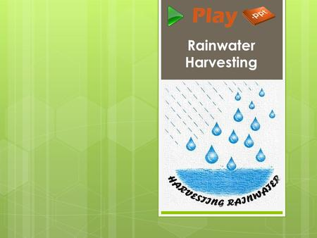Rainwater Harvesting. Introduction  Rainwater Harvesting is a technology used for collecting and storing rainwater from rooftops, the land surface or.