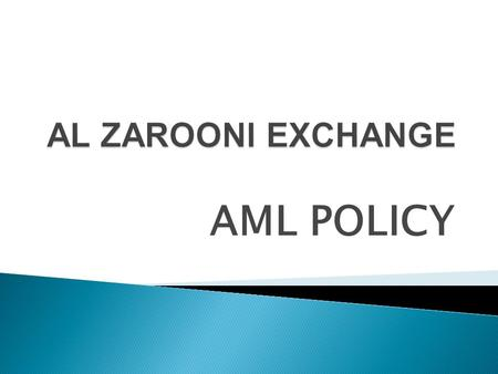 AML POLICY.  The purpose of this manual is to assist all employees in the detection of potential money laundering or other suspicious activities, and.