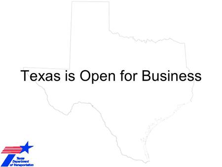 Texas is Open for Business. TxDOT CDA Program Launching the Next Generation of CDA Projects January 17, 2006.