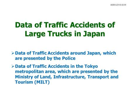 Data of Traffic Accidents of Large Trucks in Japan  Data of Traffic Accidents around Japan, which are presented by the Police  Data of Traffic Accidents.