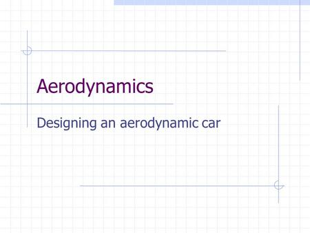 Designing an aerodynamic car