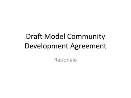 Draft Model Community Development Agreement Rationale.