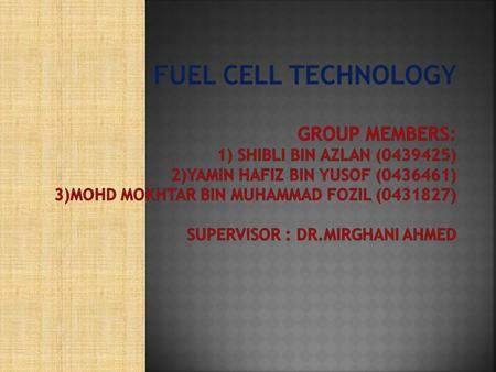  fuel cell = device that generates electricity by a chemical reaction.  Every fuel cell has two electrodes, one positive and one negative, called, respectively,