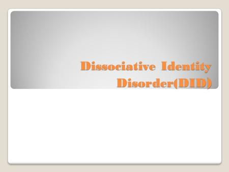 Dissociative Identity Disorder(DID ). Agenda Essential Question Bell ringer Notes- article, notes, etc. Videos DID test Exit Slip.