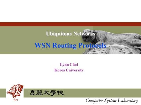 Ubiquitous Networks WSN Routing Protocols Lynn Choi Korea University.