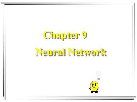Chapter 9 Neural Network.