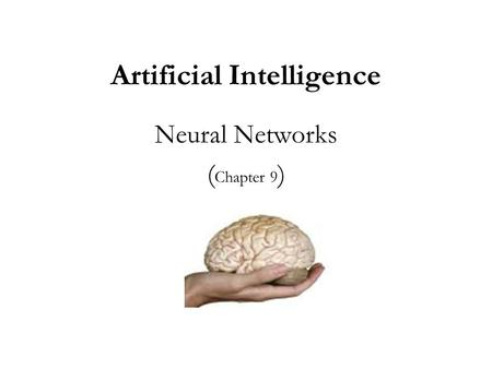 Artificial Intelligence Neural Networks ( Chapter 9 )