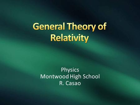 Physics Montwood High School R. Casao. The special theory of relativity deals with uniformly moving reference frames; the frames of reference are not.
