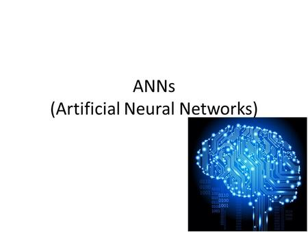 ANNs (Artificial Neural Networks). THE PERCEPTRON.