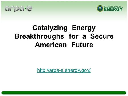 Catalyzing Energy Breakthroughs for a Secure American Future