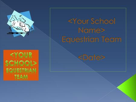  The goal is to be a Varsity/JV sport!  This will, unfortunately take some time, for the following reasons: › Equestrian sports are not recognized by.