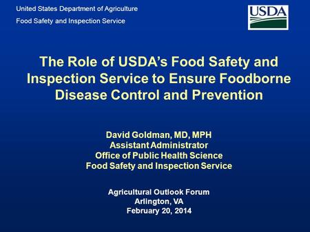 United States Department of Agriculture Food Safety and Inspection Service The Role of USDA's Food Safety and Inspection Service to Ensure Foodborne Disease.