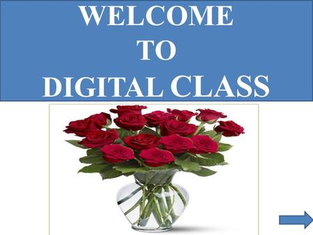 WELCOME TO DIGITAL CLASS. TEACHER'S IDENTITY MOHAMMAD ABDUL MATIN ASSISTANT TEACHER, ENGLISH BINDUBASINI GOVT BOYS' HIGH SCHOOL MOHAMMAD ABDUL MATIN ASSISTANT.
