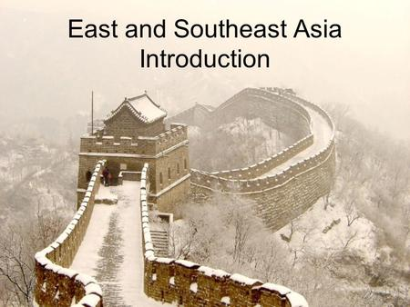 East and Southeast Asia Introduction. EAST AND SOUTHEAST ASIA European Name? Far East.