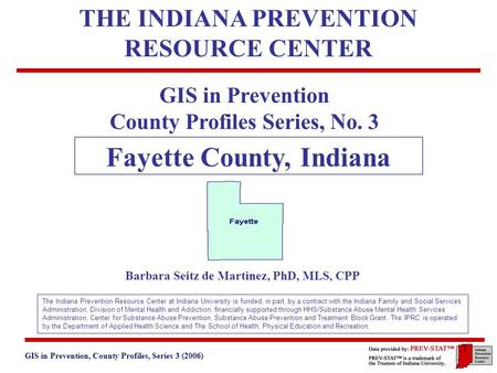 GIS in Prevention, County Profiles, Series 3 (2006) 3. Geographic and Historical Notes 1 GIS in Prevention County Profiles Series, No. 3 Fayette County,