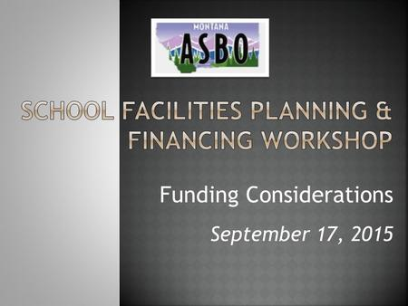 Funding Considerations September 17, 2015. 1. General Obligation Bonds 2. Building Reserve Levy 3. Intercap Loan Factors to consider when selecting.