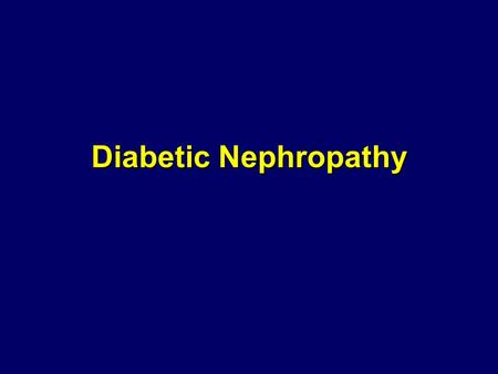 Diabetic Nephropathy.  Over 40% of new cases of end-stage renal disease (ESRD) are attributed to diabetes.  In 2001, 41,312 people with diabetes began.