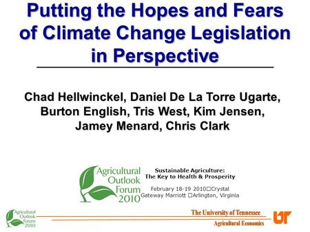 Putting the Hopes and Fears of Climate Change Legislation in Perspective _________________________________________ Sustainable Agriculture: The Key to.