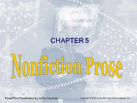 PowerPoint Presentation by JoAnn Yaworski CHAPTER 5 Copyright © 2003 by the McGraw-Hill Companies, Inc.