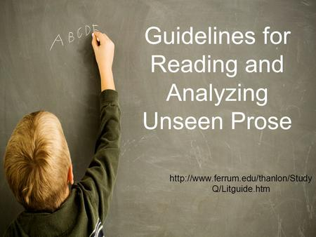 Guidelines for Reading and Analyzing Unseen Prose  Q/Litguide.htm.