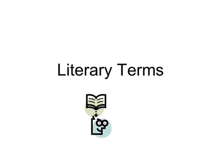 Literary Terms. Protagonist The chief actor in any literary work. The focus of interest »The term is usually preferable to hero or heroine because it.