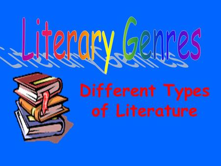 Different Types of Literature. How do I identify a literary genre by its characteristics?