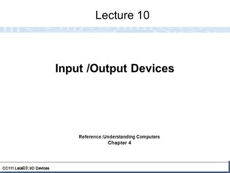 Reference :Understanding Computers