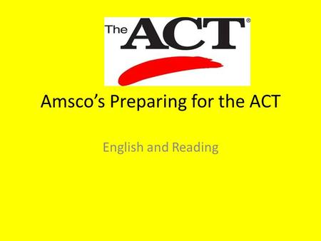 Amsco's Preparing for the ACT English and Reading.