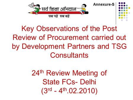 Key Observations of the Post Review of Procurement carried out by Development Partners and TSG Consultants 24 th Review Meeting of State FCs- Delhi (3.