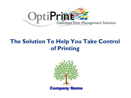 The Solution To Help You Take Control of Printing.