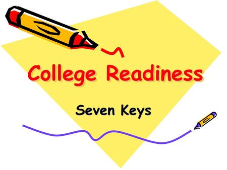 College Readiness Seven Keys. MCPS Degree Attainment Compared to the Nation Class of 2001 Percentage of High School Graduates Earning a Bachelor Degree.