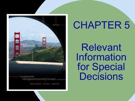 CHAPTER 5 Relevant Information for Special Decisions.