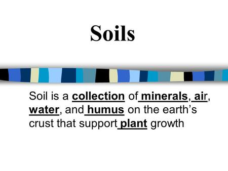 Plant and soil science standard 4 objective 2 ppt download for Soil support