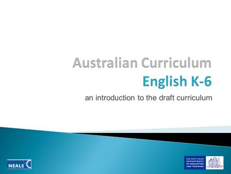 An introduction to the draft curriculum.  Rational/Aims and English/organisation (pages 1 to 7) establish the purpose, the structure and key terms.