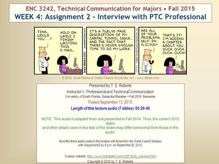 ENC 3242, Technical Communication for Majors Fall 2015 WEEK 4: Assignment 2 - Interview with PTC Professional Presented by T. E. Roberts Instructor II,