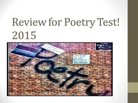 Review for Poetry Test! 2015. What do Narrative poems have that other poems don't have?
