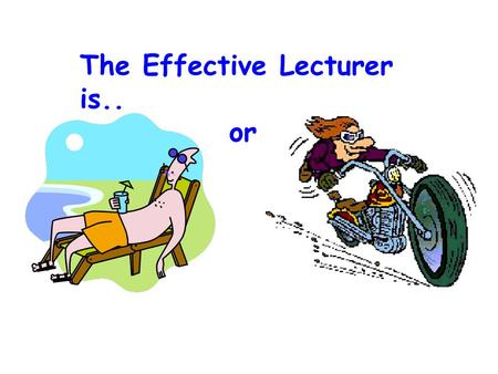 "The Effective Lecturer is.. or. Effective teachers exhibit ? MOLESMOLES Activity 1: Using your prior experiences, think of what it means to be an ""effective"""