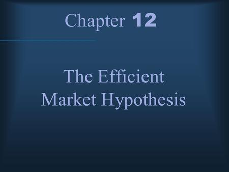 Chapter 12 The Efficient Market Hypothesis. McGraw-Hill/Irwin © 2004 The McGraw-Hill Companies, Inc., All Rights Reserved. Random Walk - stock prices.