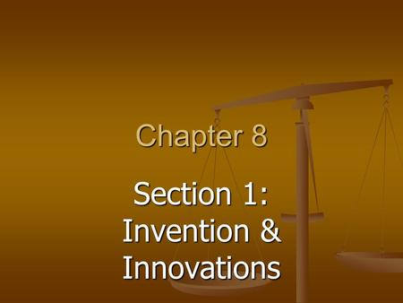 Section 1: Invention & Innovations