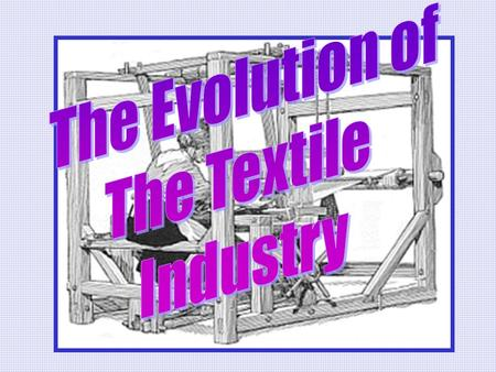 A REVOLUTION OF ENERGY Third factor that triggers Industrial Revolution Energy usually provided by humans or animals First use of water wheels in factories.