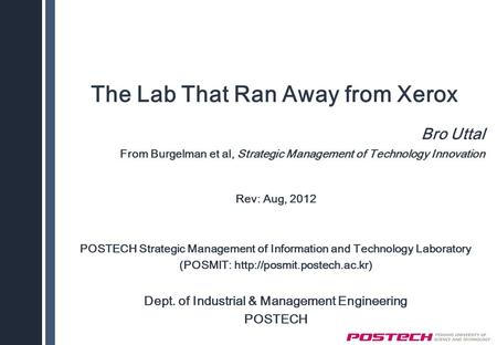 Rev: Aug, 2012 POSTECH Strategic Management of Information and Technology Laboratory (POSMIT:  Dept. of Industrial & Management.