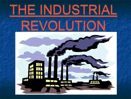 THE INDUSTRIAL REVOLUTION. WHY BRITAIN? Good labour supply. Better farming technology. Middle class passed laws to increase business. Surplus of capital.