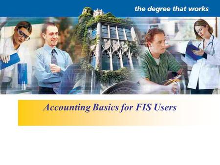 Accounting Basics for FIS Users. Overview 1.Types of Accounts 2.Basic Account Structure 3.Budget Transfers 4.Journal Entries 5.Inter-fund Transfers 6.Miscellaneous.