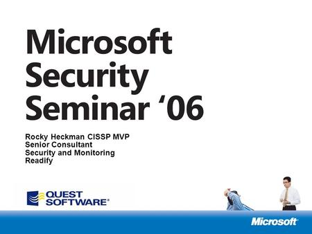 Microsoft Australia Security Summit Rocky Heckman CISSP MVP Senior Consultant Security and Monitoring Readify.