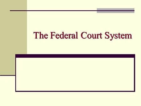 The Federal Court System The National Judiciary: Key Terms Jurisdiction Exclusive jurisdiction Concurrent jurisdiction Plaintiff Defendant Original jurisdiction.