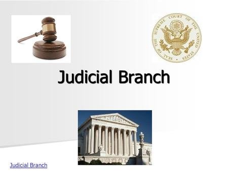 Judicial Branch. The Judicial Branch interprets laws and determines if they are constitutional. Main job – serve as the final court of appeals. Made up.