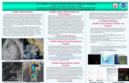 The Satellite Analysis Branch Hazard Mitigation Programs Satellite Analysis Branch 6 th GOES Users' Conference November 2-5, 2009 Jamie Kibler