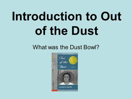 Introduction to Out of the Dust
