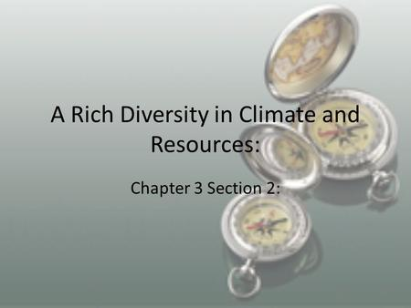 A Rich Diversity in Climate and Resources: