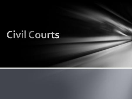 As to which court the civil case will be heard in is determined by the jurisdiction of that particular court. Different courts have different powers,